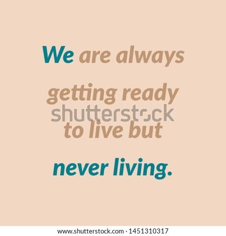Inspirational motivating quote for life, success, goals, motivation and inspiration written on plain colored background.