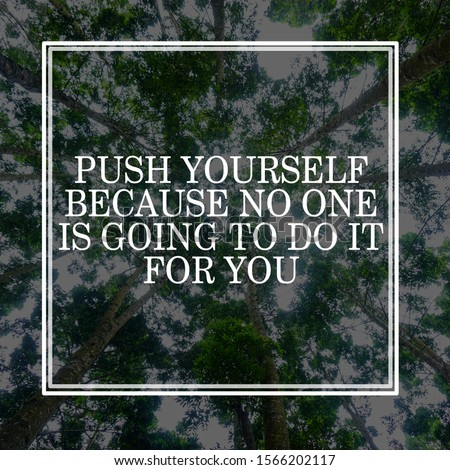 """Inspirational motivating quote on blur background, """"push yourself because no one is going to do it for you"""""""