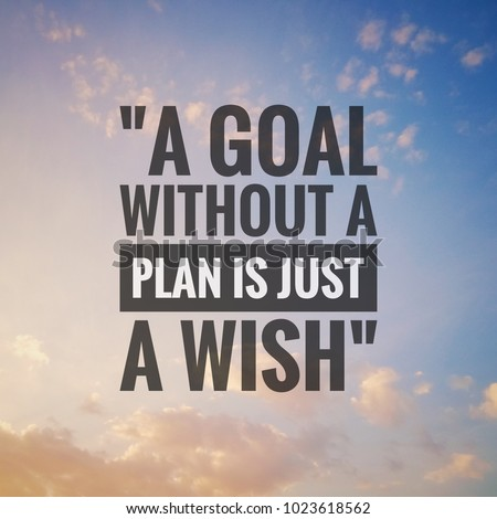 Inspirational motivating quote on nature background. A goal without a plan is just a wish.