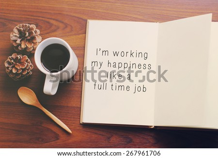 Inspirational motivating quote on notebook and coffee with retro filter effect #267961706
