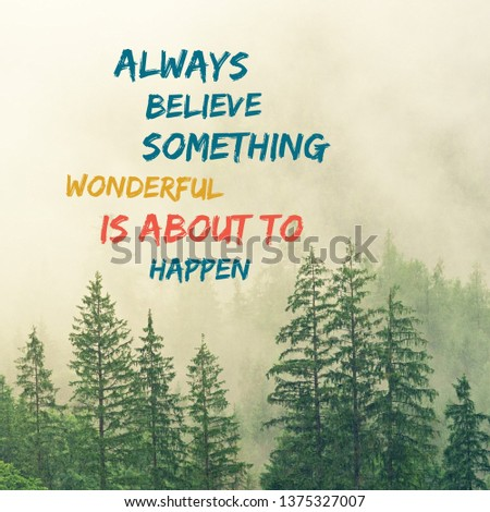 Inspirational motivating quote written on nature background.