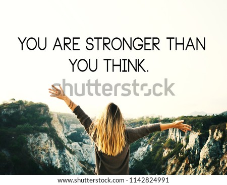Inspirational motivating quotes. you are stronger than you think