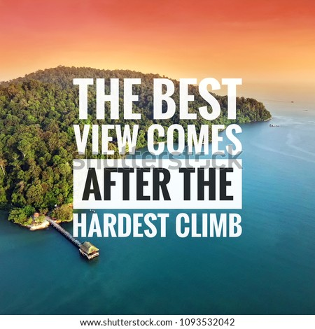 Stock Photo Inspirational motivation quote on the seascape view background. The best view comes after the hardest climb