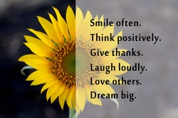 Inspirational motivational words - Smile often. Think positive. Give thanks. Laugh loudly. Love others. Dream big. Positivity quotes list with bright yellow flower of  sunflower on black background.