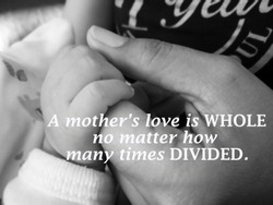 Inspirational quote- a mothers love is whole. No matter how many times divided. With blurry image of a fragile little baby new born hand and fingers holds by her his mother hand in black and white.