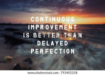 Inspirational quote - Continuous improvement is better than delayed perfection. Blurry retro style background. #793405258