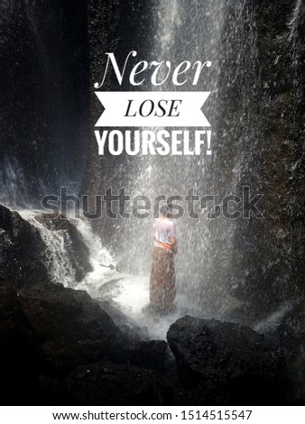 Inspirational quote-Never lose yourself.