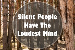 Inspirational quote on a natural landscape background. Silent People Have The Loudest Mind.