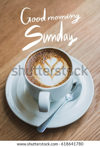 Good Morning Sunday Coffee Cup Background With Vintage Filter Images