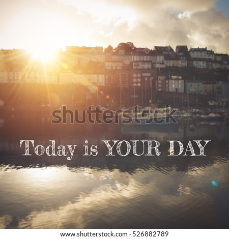 Free Photos Today Is Your Day Quote Avopixcom