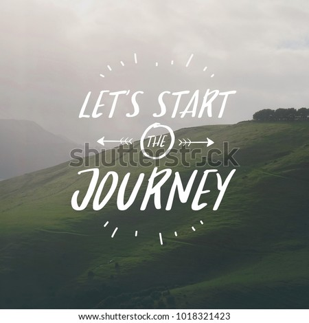 Free Photos Let's Start The Journey Inspirational Travel Quote Fascinating Journey Quotes