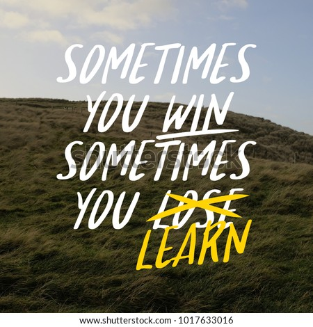 Inspirational quotes - Sometimes you win, sometimes you learn. nature background #1017633016