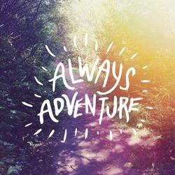 Inspirational Typographic Quote - Always Adventure