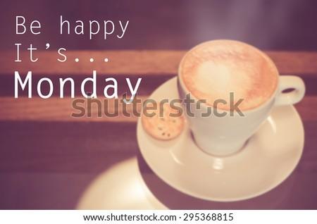 Inspirational Typographic Quote - Be happy it\'s Monday