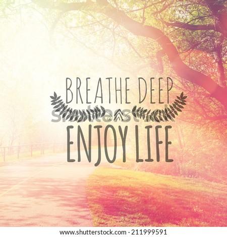 Inspirational Typographic Quote Breathe Deep and Enjoy life