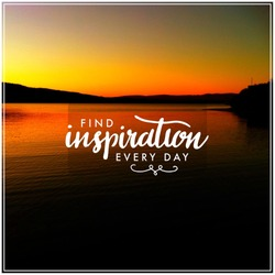 Inspirational Typographic Quote - Find inspiration every day