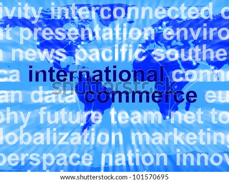 International Commerce Word Shows The Business Of Buying And Selling Abroad