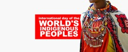 international day of the world's indigenous peoples, indigenous peoples day, 9th august