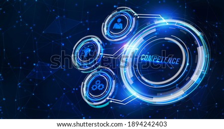 Internet, business, Technology and network concept.virtual screen of the future and sees the inscription: Competence. 3d illustration Stock photo ©