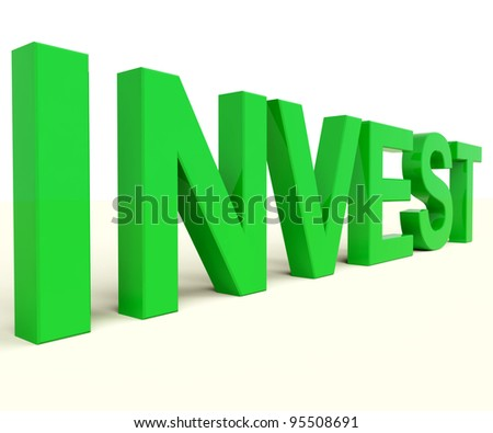 Invest Word Representing Savings Stocks And Interest
