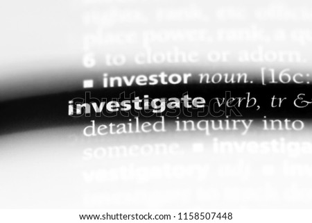 investigate word in a dictionary. investigate concept.