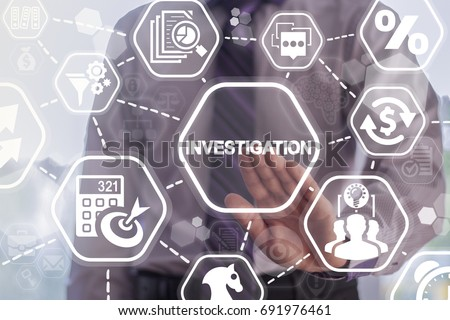 Investigation Business concept. Man presses investigations button on a virtual graphical user interface.
