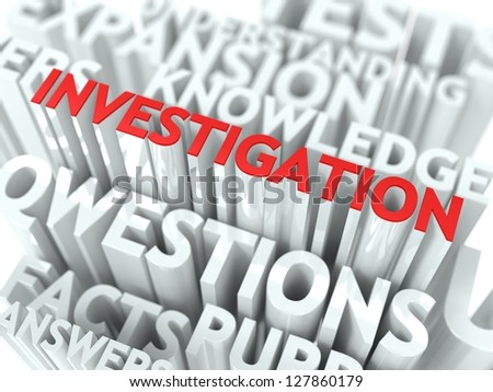 Investigation Concept. The Word of Red Color Located over Text of White Color. - stock photo
