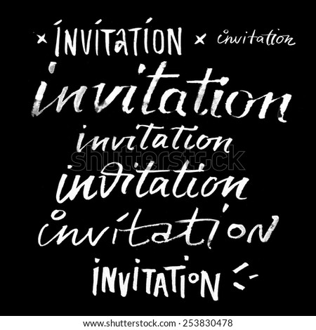 INVITATION words hand lettering, title handmade calligraphy, white; cursive;  ink, dynamic brush paint