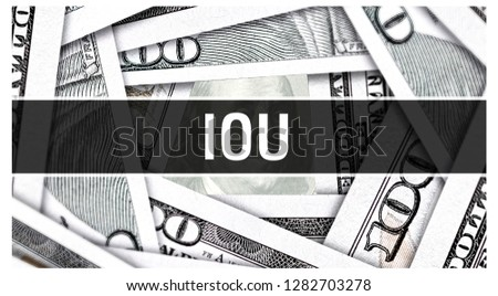 IOU Closeup Concept. I owe you. American Dollars Cash Money,3D rendering. IOU at Dollar Banknote. Financial USA money banknote Commercial money investment profit concept