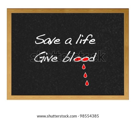 Isolated blackboard with give blood.