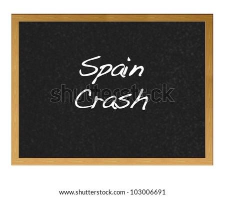 Isolated blackboard with Spain crash.
