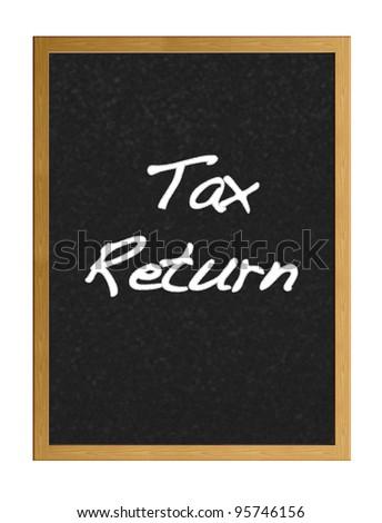 Isolated blackboard with tax return.