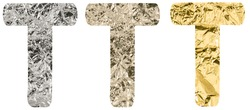 Isolated Font English or Latin or Russian letter T made of crumpled titanium, silver, gold foil on a white background