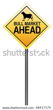 """Isolated Road Sign Metaphor with """"Bull Market Ahead"""""""