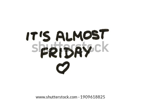 It's almost Friday! Handwritten message on a white background. Foto stock ©