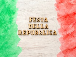 Italian National Day. Festa della Repubblica Italiana. Beautiful greeting card. Close-up, view from above. National holiday concept. Congratulations for family, relatives, friends and colleagues