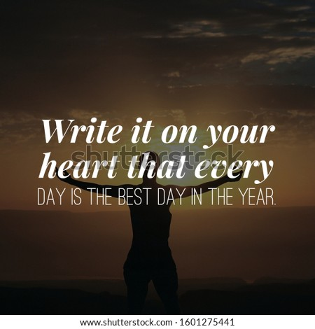 its inspirational quotes that  inspire the man about every new day