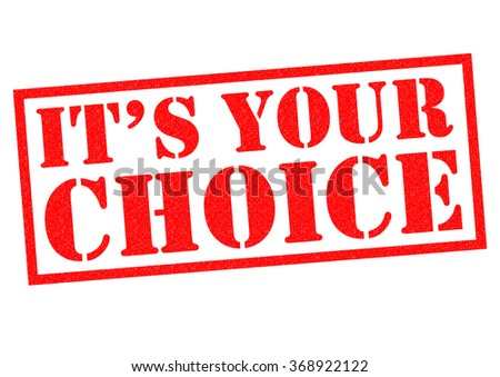 ITS YOUR CHOICE red Rubber Stamp over a white background.
