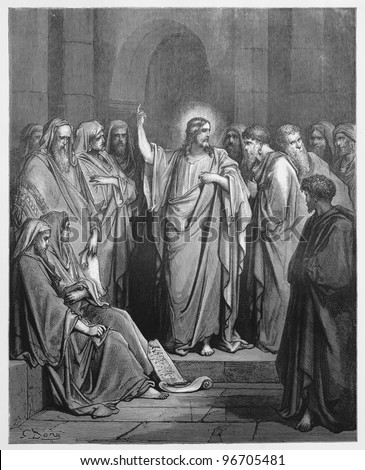 Jesus Preaches in the Synagogue - Picture from The Holy Scriptures, Old and New Testaments books collection published in 1885, Stuttgart-Germany. Drawings by Gustave Dore.