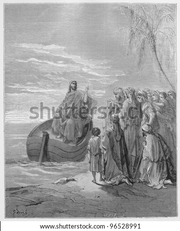 Jesus Preaching at the Sea of Galilee - Picture from The Holy Scriptures, Old and New Testaments books collection published in 1885, Stuttgart-Germany. Drawings by Gustave Dore.