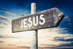 Jesus - wooden signpost, roadsign with one arrow
