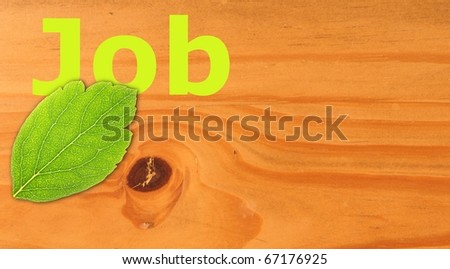 job concept with word on nature still life