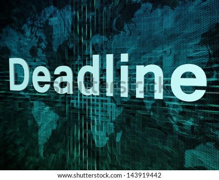 Job, work concept: word Deadline on digital world map screen