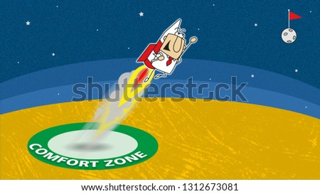 Joe is going out his comfort zone with a rocket. It is a metaphore in coaching