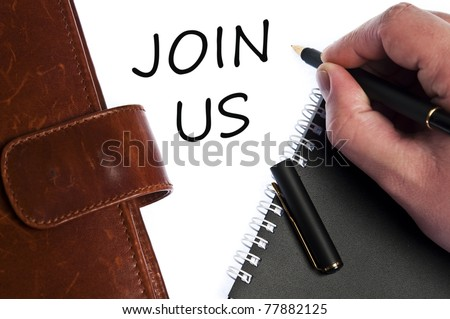 Join us write by male hand