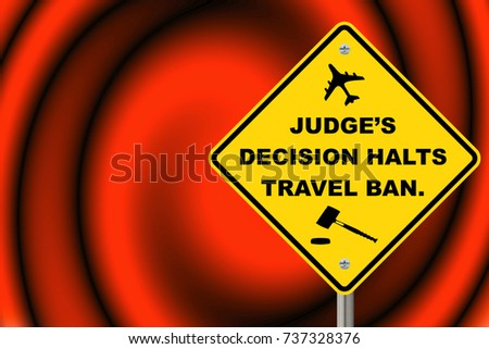 Judge's decision halts travel ban yellow sign.