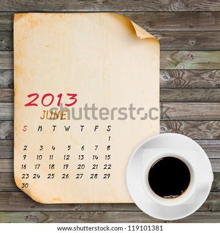 JUNE 2013 Calendar, Vintage paper with Black coffee on wood panels background