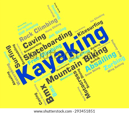 Kayaking Word Indicating Water Sport And Kayakers