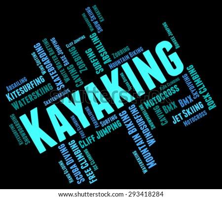Kayaking Word Showing Water Sport And Wordcloud