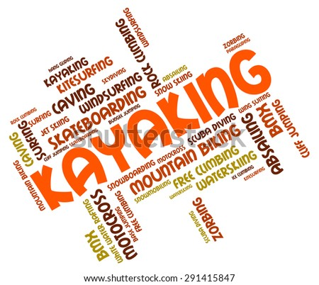 Kayaking Word Showing Water Sports And Canoes